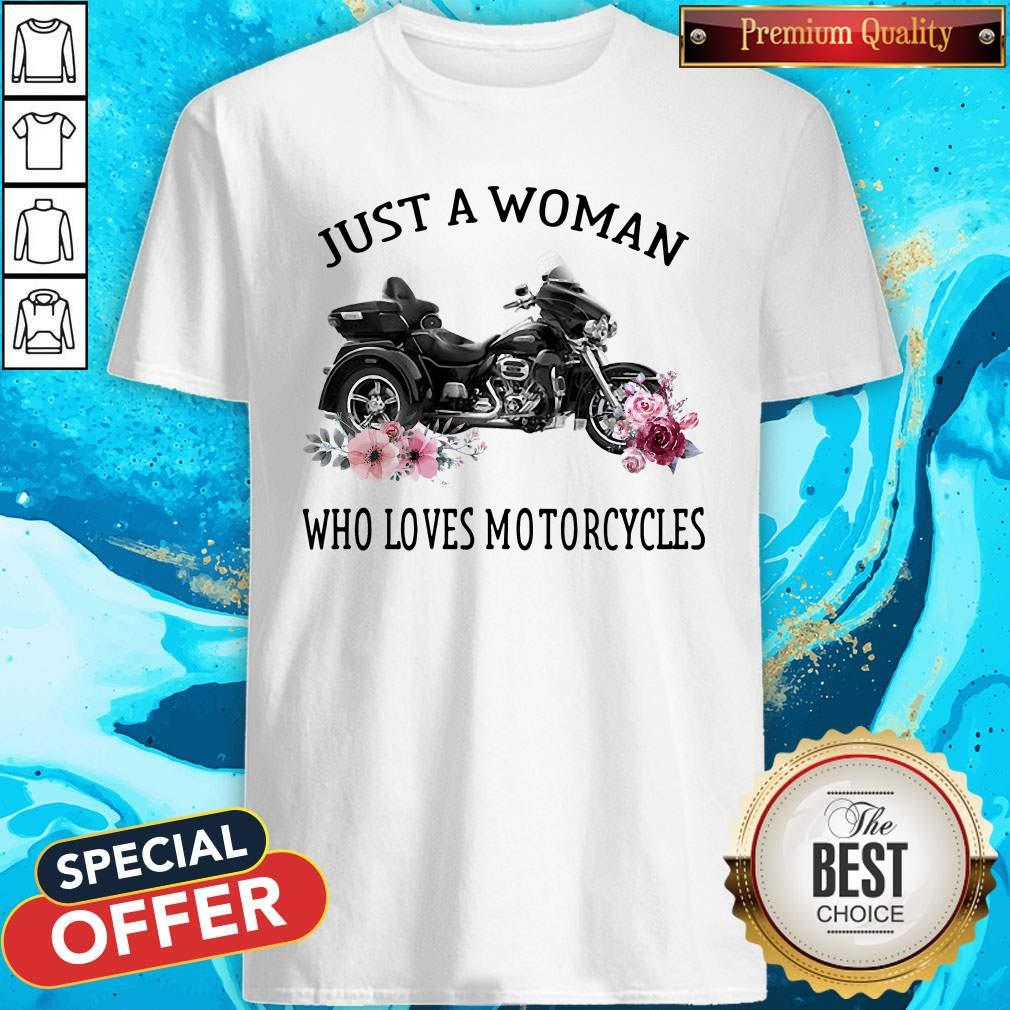 Just A Woman Who Loves Motorcycles Shirt