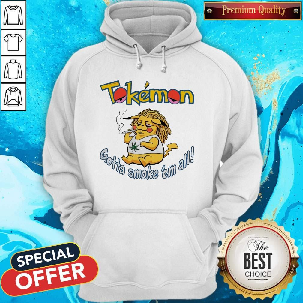 Tokemon Gotta Smoke 'Em All Shirt