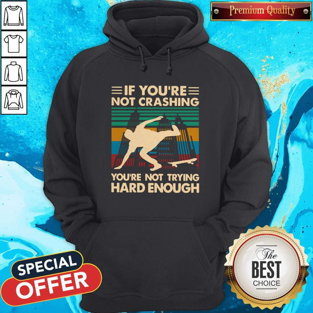 Wooden Skateboarding If You're Not Crashing You're Not Trying Hard Enough Vintage Shirt