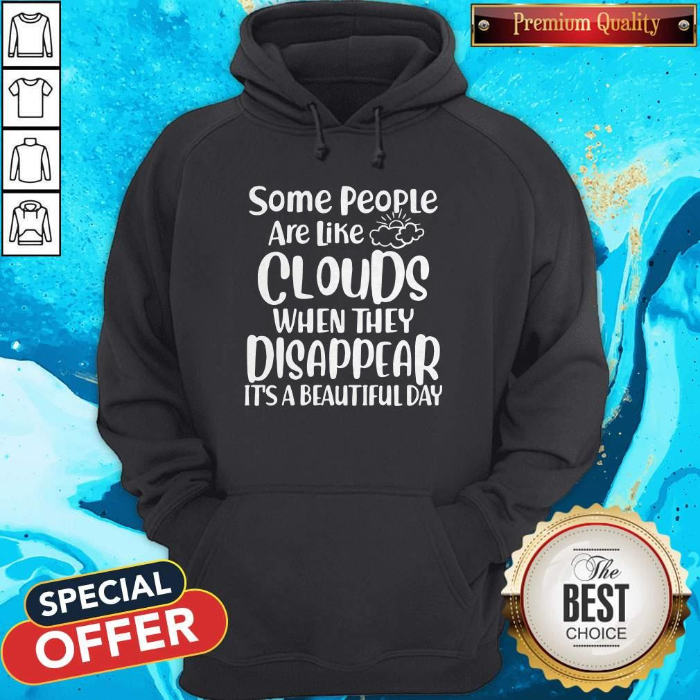 Attractive Some People Are Like Clouds Shirt