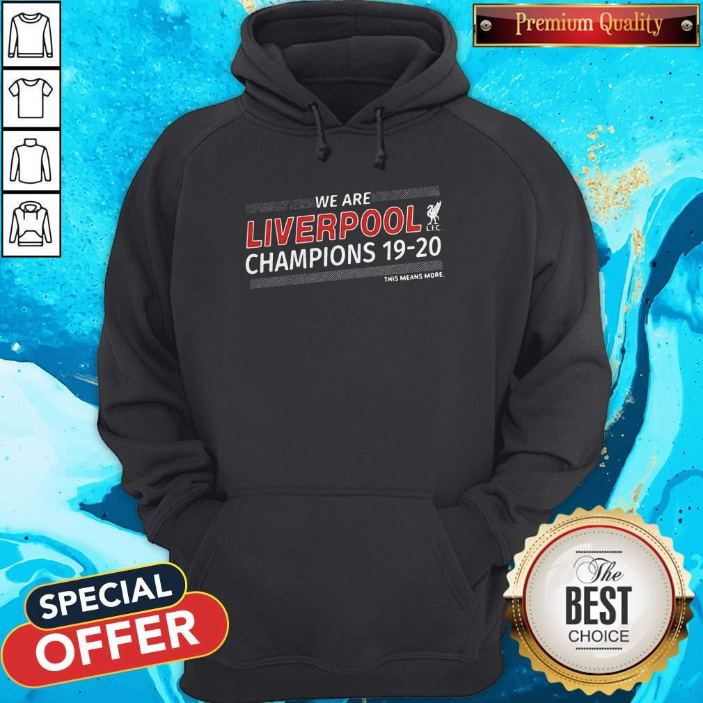 Funny We Are Liverpool Champions 19-20 This Means More Shirt