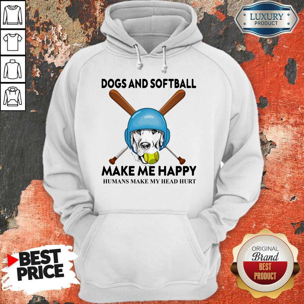 Nice Dog And Softball Make Me Happy Humans Make My Head Hurt Shirt