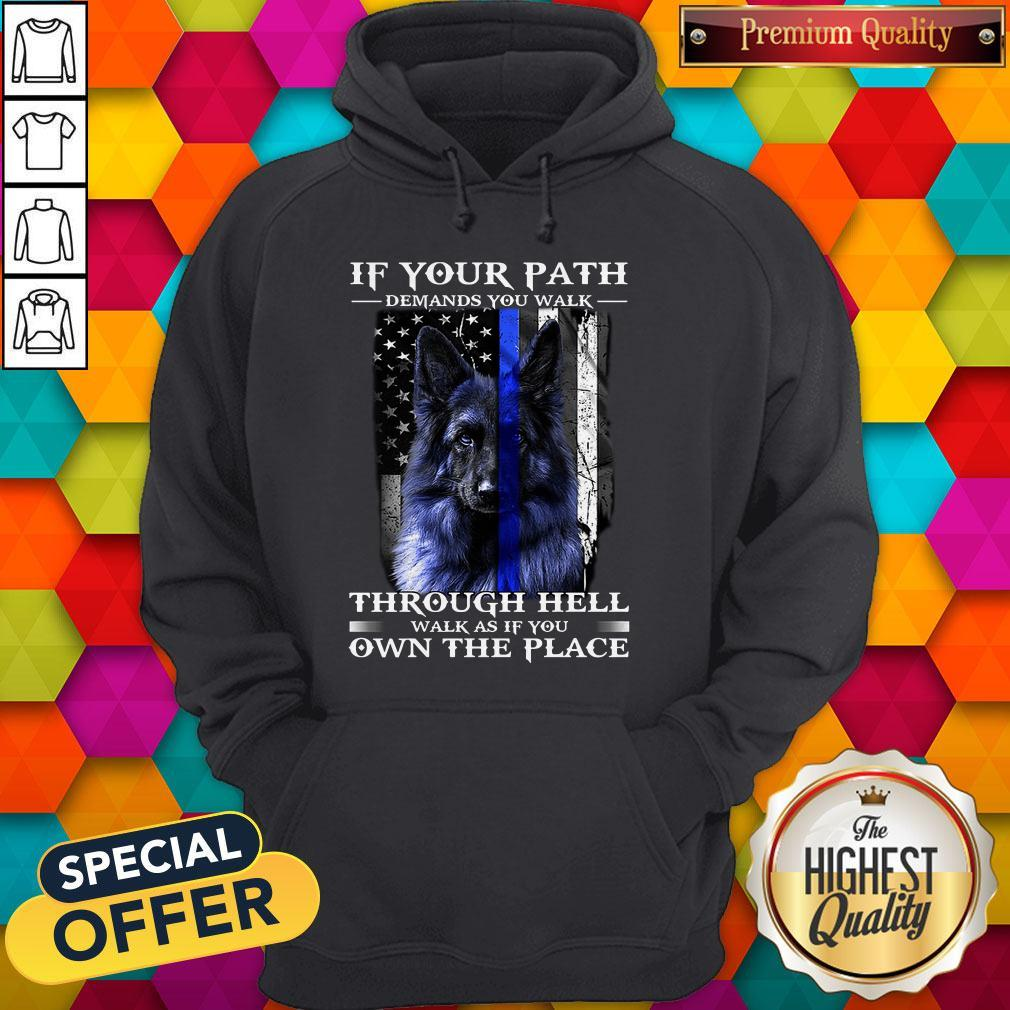 Official Shirtpolice Dog Blue Line If Your Path Demands You Walk As If You Own The Place 2020 Shirt