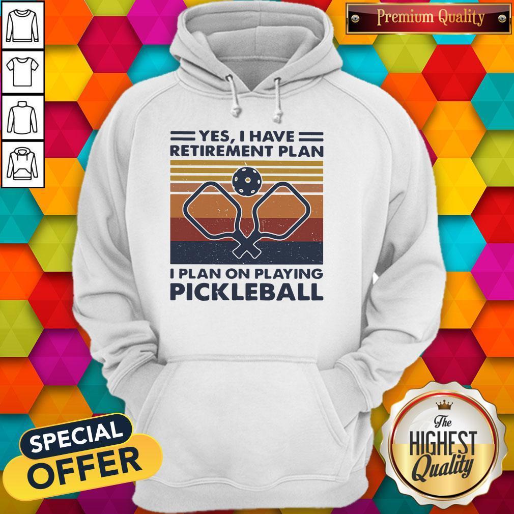 Yes I Have Retirement Plan I Plan On Playing Pickleball Vintage Retro Shirt